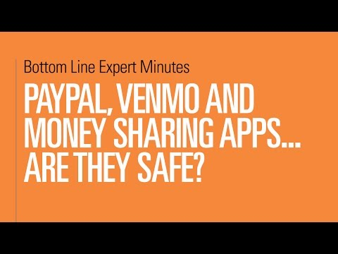 PayPal, Venmo and Money Sharing Apps – Are They Safe?