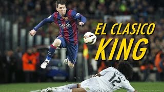 Lionel Messi - The El Clasico King - Destroying Real Madrid (HD)