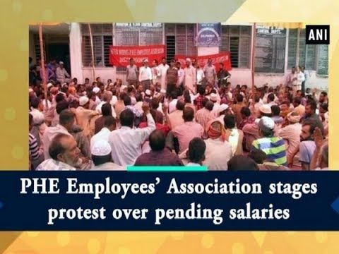 PHE Employees' Association stages protest over pending salaries  - #ANI News