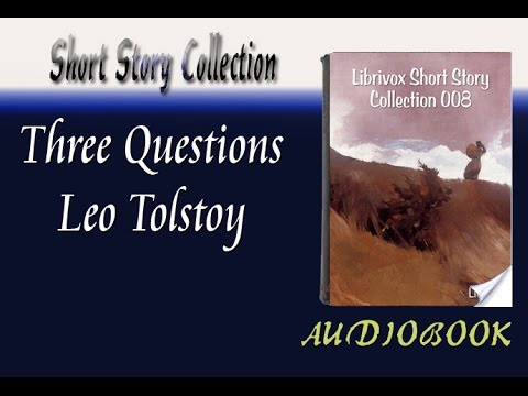 three questions by leo tolstoy summary