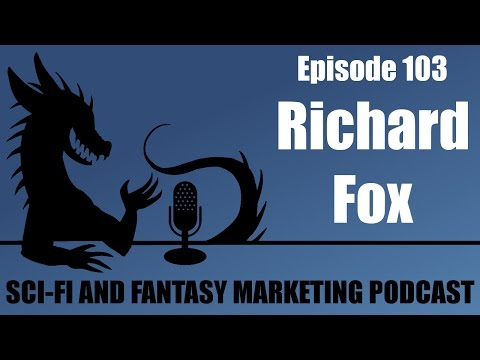 From Spy Thrillers to Best Selling Space Opera with Richard Fox