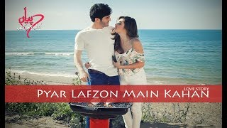 Pyar Lafzon Mein Kahan | LOVE STORY |