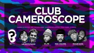 CLUB CAMEROSCOPE - DJ **** - SO_ME - LES PETITS PILOUS - MON COLONEL - TEALER GANG