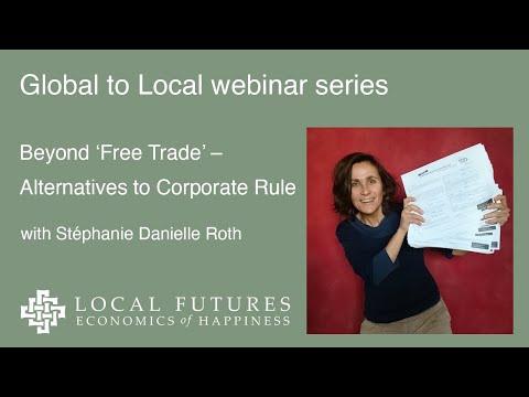 """Beyond 'Free Trade' - Alternatives to Corporate Rule"" Webinar"