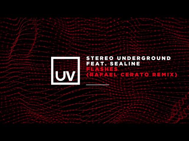Stereo Underground feat. Sealine - Flashes (Rafael Cerato Remix)