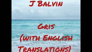 J Balvin-Gris(letra/lyrics with English translation)