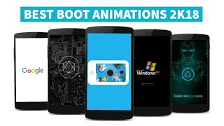 Top 10 Boot Animations 2018 ❤ Installation guide
