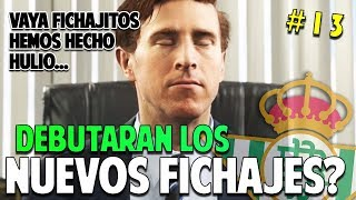 DEBUTARÁN LOS NUEVOS FICHAJES HOY?? #13 Real Betis | FIFA 19 Modo Carrera Manager Temp. 1