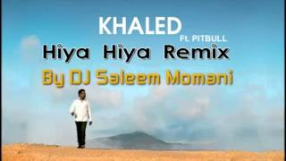 Cheb Khaled ft  Pitbull   Hiya Hiya Remix By DJ Saleem   WITH LYRICS   YouTube