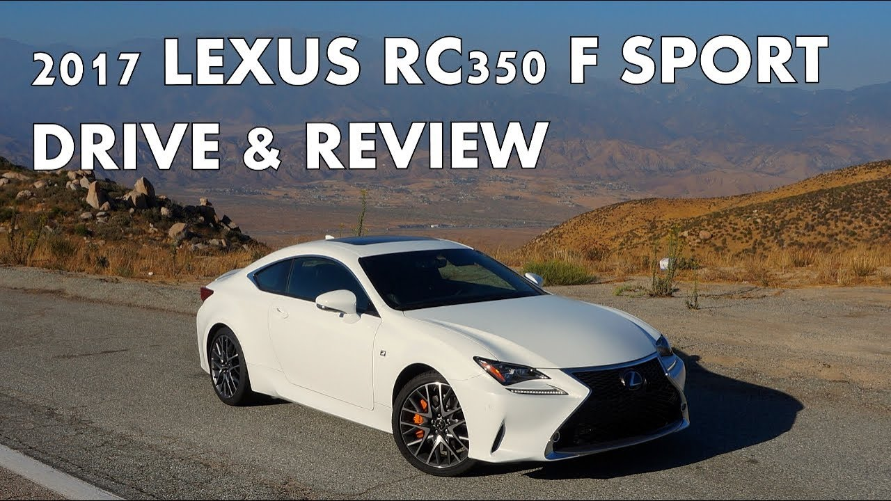 2017 Lexus Rc350 F Sport Review And Drive