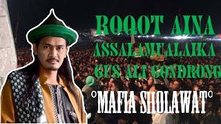 ROQQOT AINA, ASSALAMUALAIKA||GUS ALI GONDRONG||MAFIA SHOLAWAT
