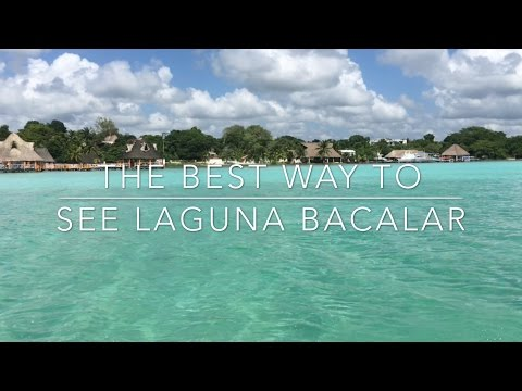 The Best Way To See Laguna Bacalar in Mexico