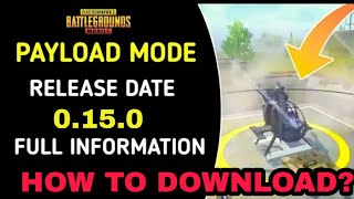 PayLoad Mode🔥| PayLoad Mode Release Date Announced | How To Download PayLoad Mode 😍