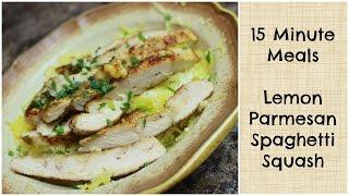 15 Minute Lemon Parm Spaghetti Squash Meal