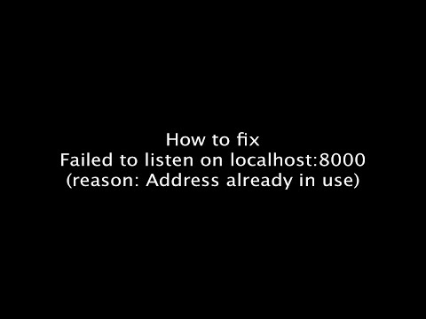 [Solved] Failed to listen on localhost:8000 (reason : Address already in use) issue