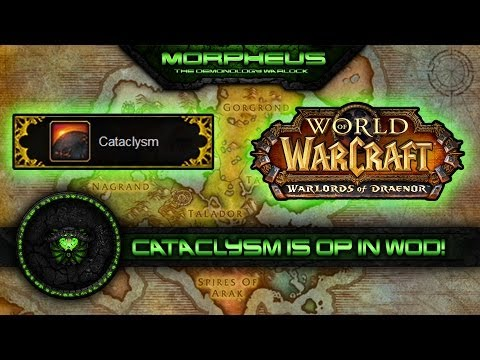 Warlock lvl 100 Talents - Warlords of Draenor (WoD) - Why Cataclysm is OP for Demo locks