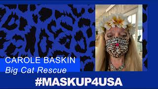 #MaskUp4USA with Carole Baskin of the Big Cat Rescue!