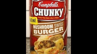Campbell&#39s Chunky Soup: Mushroom Swiss Burger Review