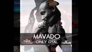 Mavado - Only Gyal - Single - December 2013 - Gachapan Records