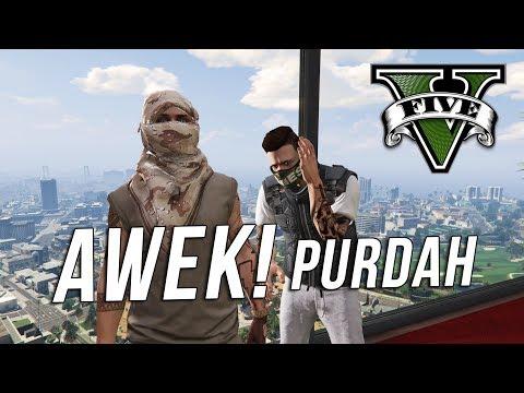 AWEK! PURDAH CUN - GTA 5 ONLINE MALAYSIA W/ UKILLER