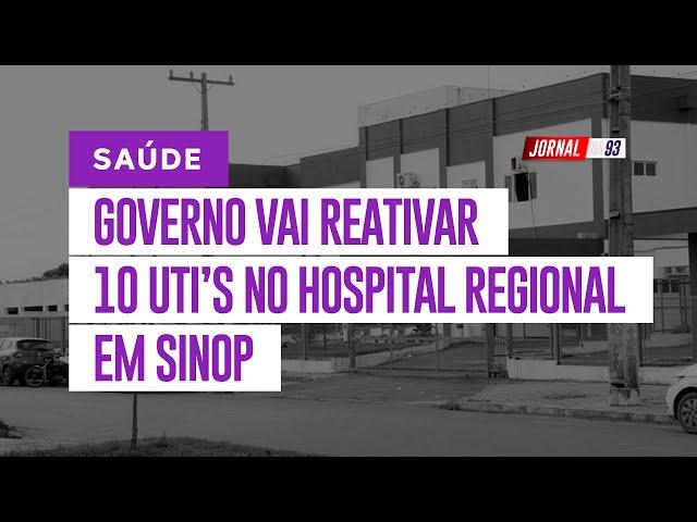 Governador Mauro Mendes garante UTIs pra Sinop em 10 dias