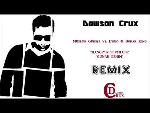 DJ Dawson Crux - Hangimiz Sevmedik & Günah Benim Remix Edit