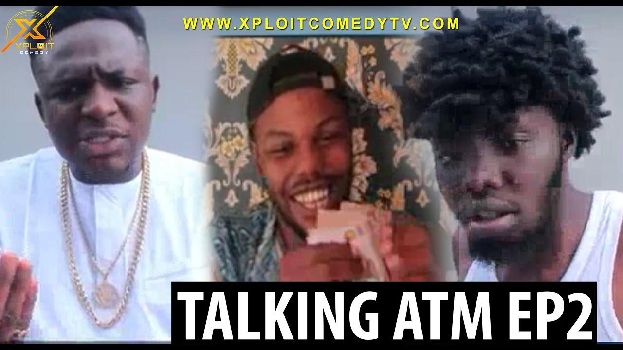 Download TALKING ATM EP 2 (Xploit Comedy)