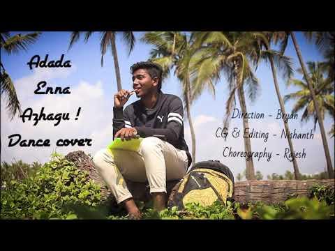 Adada Enna Azhagu------ Dance Cover