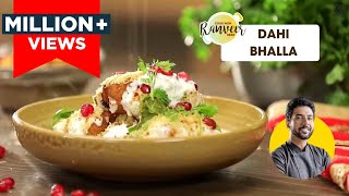 Dahi Bhalla | सॉफ्ट दही भल्ले | Chef Ranveer