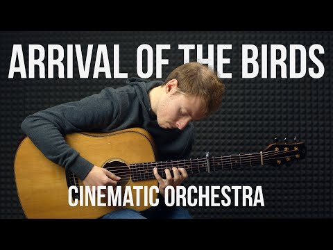 Cinematic Orchestra - Arrival Of The Birds - Fingerstyle Guitar Cover By James Bartholomew
