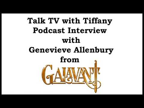 Talk TV with Tify Podcast: Genevieve Allenbury on 'Galavant' reunions and possible return