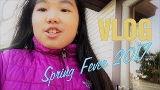 Vernal Equinox Vlog - Spring Fever 2017