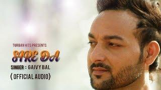 "Sire Da | Dhoom ""The Melody"" | Gaivy Bal | Audio Song | Turban Hits | New punjabi song 2017"
