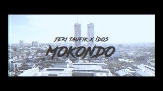 Jeri Taufik - MOKONDO ft. iDos [Official Music Video]