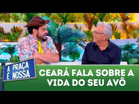 Ceará fala sobre a vida do seu avô   | A Praça É Nossa (18/10/18)