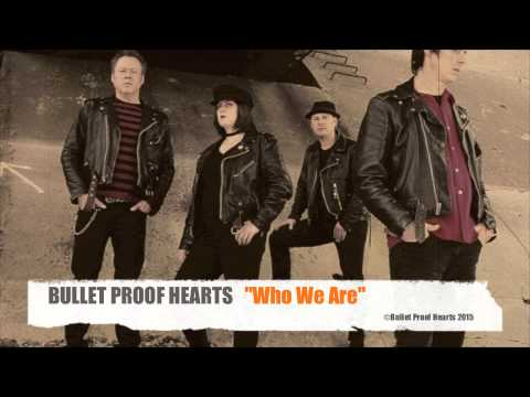 Bullet Proof Hearts - Who We Are