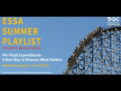 ESSA Summer Playlist: Per-Pupil Expenditure—A New Way to Measure What Matters