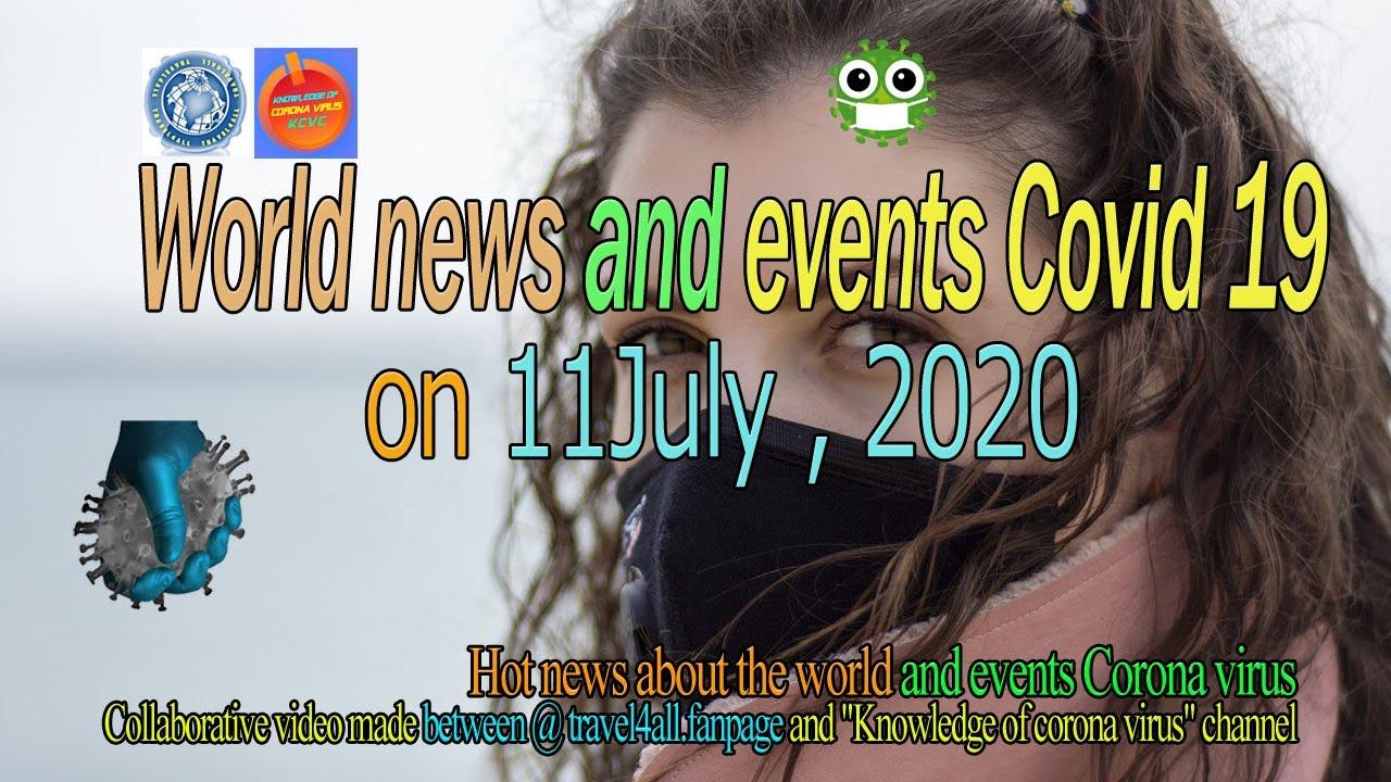World news and events Covid 19 on July 11, 2020|| World News|| KCVC