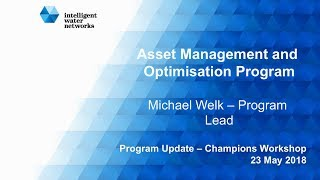 Intelligent Water Networks Asset Management And Optimisation Program Update