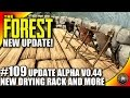 The Forest Gameplay - NEW UPDATE! V0.44 Skin Rack, Treehouse Rope - S16EP109