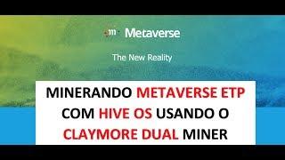 RIG DE MINERAÇÃO - MINERANDO METAVERSE ETP COM HIVE OS E CLAYMORE DUAL