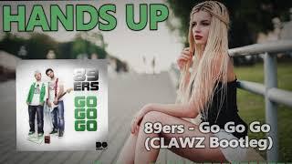 89ers  Go Go Go (CLAWZ Bootleg Mix) HANDS UP