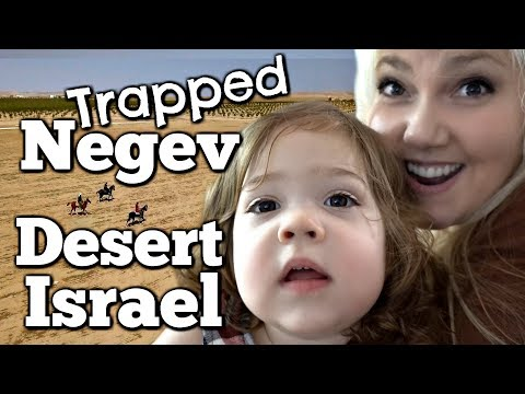 Trapped In the Negev Desert