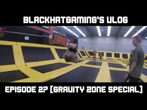 BlackHatGaming's Vlog - Episode 27 [Gravity Zone Special]