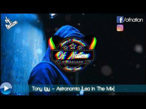 Tony Igy - Astronomía Lea In the Mix