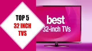 Top 5 Best 32 Inch TVs 2018 | Best 32 Inch TV Review By Jumpy Express