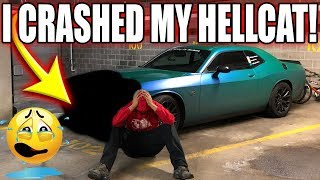 I CAN'T BELIEVE I CRASHED MY HELLCAT SMFH!!