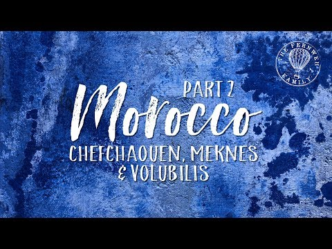 MOROCCO | Traveling to The Blue City | Travel Family Vlog