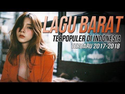 Lagu Barat Terbaru 2017 - 2018 Terpopuler [TOP SONGS] Saat Ini Di Indonesia Popular Song Barat Hits