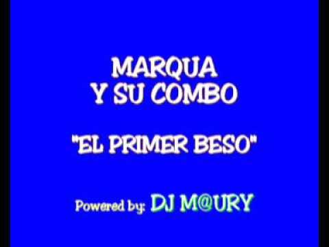 Marqua Y Su Combo - El Primer Beso 1984